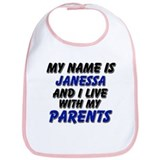 my name is janessa and I live with my parents Bib