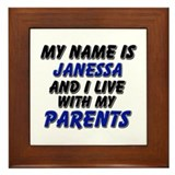 my name is janessa and I live with my parents Fram