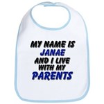 my name is janae and I live with my parents Bib