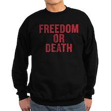 Freedom Or Death Sweatshirt