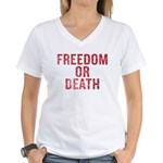 Freedom Or Death Women's V-Neck T-Shirt