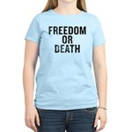 Freedom Or Death Women's Light T-Shirt