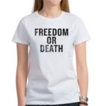 Freedom Or Death Women's T-Shirt