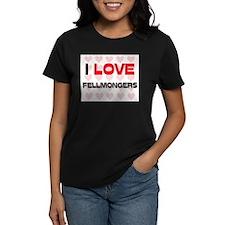 I LOVE FELLMONGERS Tee