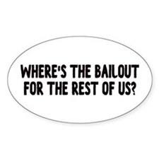 Where's The Bailout? Oval Decal