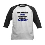 my name is itzel and I live with my parents Tee