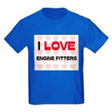 I LOVE ENGINE FITTERS T