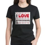 I LOVE EDUCATIONAL PSYCHOLOGISTS Tee