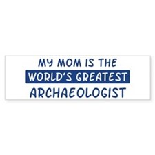 Archaeologist Mom Bumper Bumper Sticker