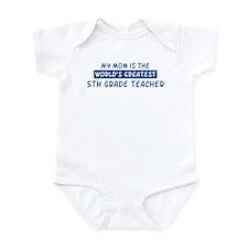 5th Grade Teacher Mom Infant Bodysuit