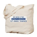 1st Grade Teacher Mom Tote Bag