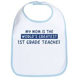 1st Grade Teacher Mom Bib