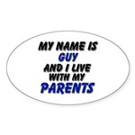my name is guy and I live with my parents Sticker