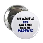 my name is guy and I live with my parents 2.25