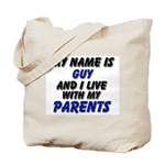 my name is guy and I live with my parents Tote Bag