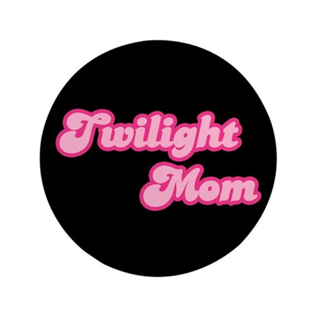 Twilight Mom 3.5&quot; Button