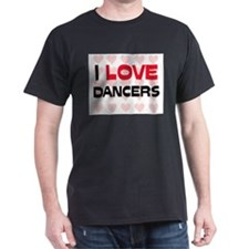 I LOVE DANCERS T-Shirt