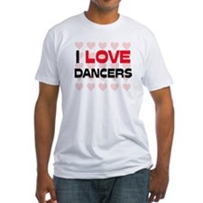 I LOVE DANCERS Shirt