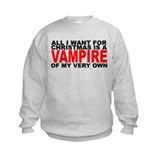 All I Want is a Vampire Sweatshirt