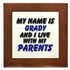 my name is grady and I live with my parents Framed