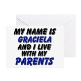 my name is graciela and I live with my parents Gre