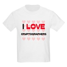 I LOVE CRYPTOGRAPHERS T-Shirt