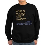 Mama ain't happy Sweatshirt