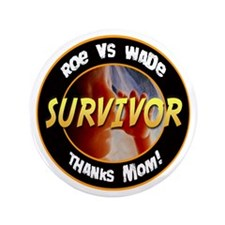 "Roe vs. Wade Survivor 3.5"" Button (100 pack)"