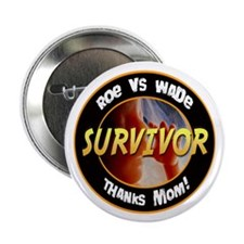"Roe vs. Wade Survivor 2.25"" Button (10 pack)"