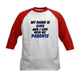 my name is gino and I live with my parents Tee