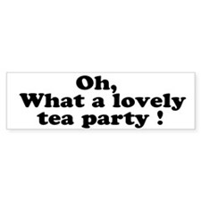 What a lovely tea party Bumper Sticker (10 pk)