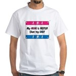 My Mom/Dad is Faster 2x White T-Shirt