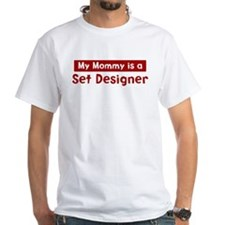 Mom is a Set Designer Shirt