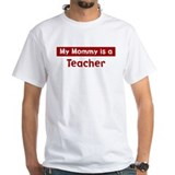 Mom is a Teacher Shirt