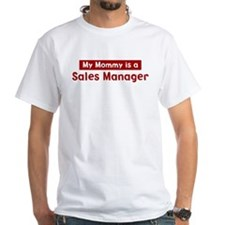 Mom is a Sales Manager Shirt