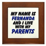 my name is fernanda and I live with my parents Fra