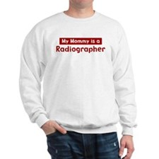 Mom is a Radiographer Sweatshirt