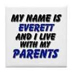 my name is everett and I live with my parents Tile