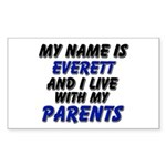 my name is everett and I live with my parents Stic
