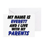 my name is everett and I live with my parents Gree