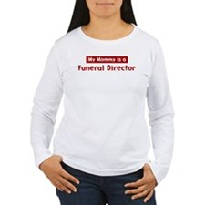 Mom is a Funeral Director T-Shirt