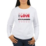 I LOVE CITY PLANNERS T-Shirt