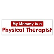 Mom is a Physical Therapist Bumper Bumper Sticker