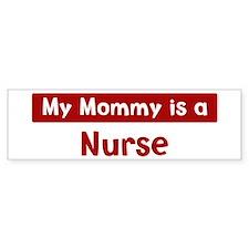 Mom is a Nurse Bumper Bumper Sticker