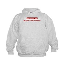 Mom is a Nurse Practitioner Hoodie