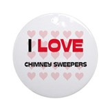 I LOVE CHIMNEY SWEEPERS Ornament (Round)