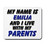my name is emilia and I live with my parents Mouse