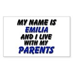 my name is emilia and I live with my parents Stick