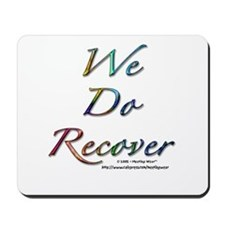 """We Do Recover"" Mousepad"
