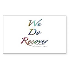 """""""We Do Recover"""" Rectangle Decal"""
